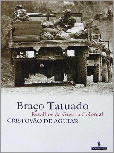 Braço Tatuado - Cristóvão de Aguiar - Capeia Arraiana