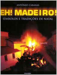 «Eh! Madeiro!» de António Cabanas