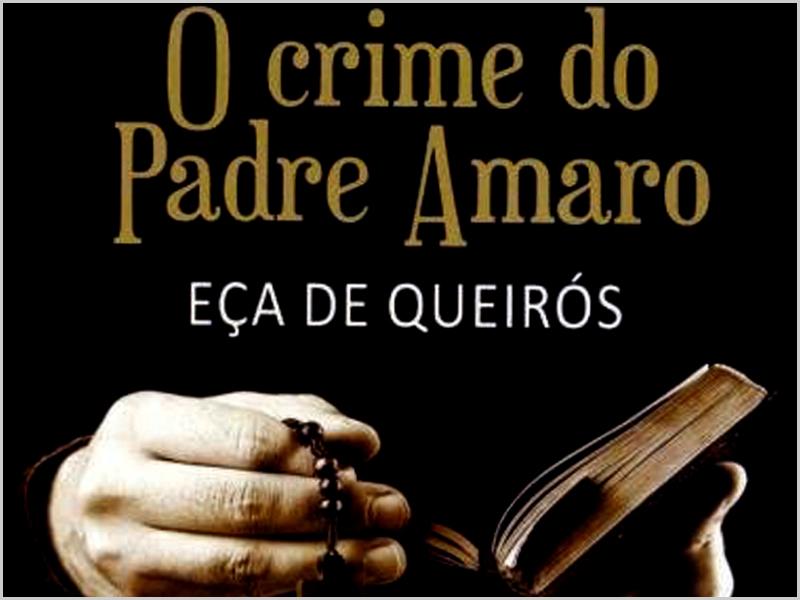 O Crime do Padre Amaro de Eça de Queirós - capeiaarraiana.pt