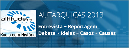 Autárquicas 2013 - Rádio Altitude - Capeia Arraiana