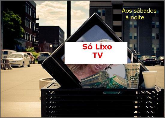 Viva a TV! Só Lixo ao sábado à noite!