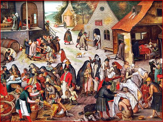 As irmandades e confrarias medievais praticavam a solidariedade entre os seus membros, exercendo as obras de misericórdia. Pintura de Pieter Brueghel (séc. XVI) que mostra as sete obras de misericórdia corporais (Museu Nacional de Arte Antiga)