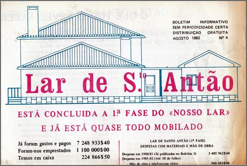 Folha informativa sobre o Lar de Santo Antão (n.º 4, de Agosto de 1982). Foi mais uma iniciativa do Dr. Nabais, com vista ao acompanhamento e prestação de contas desta obra