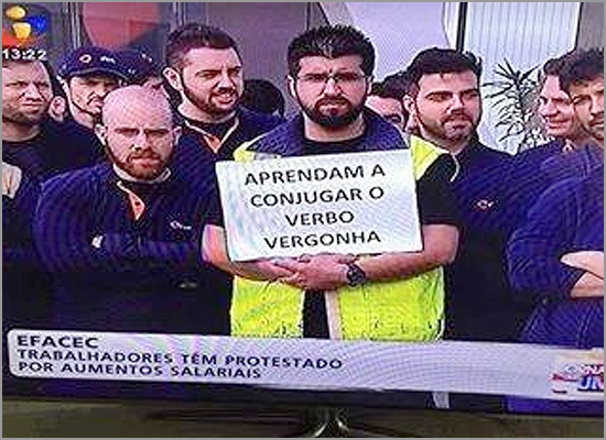 Protesto de trabalhadores - Vergonha - Aquilo que falta conjugar (no singular e no plural) a muita gente - capeiaarraiana.pt