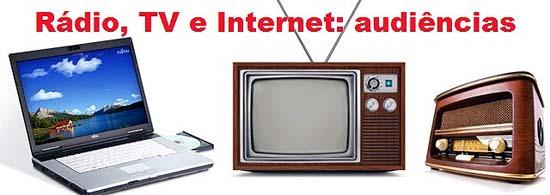 Audiências na Rádio, TV e Internet