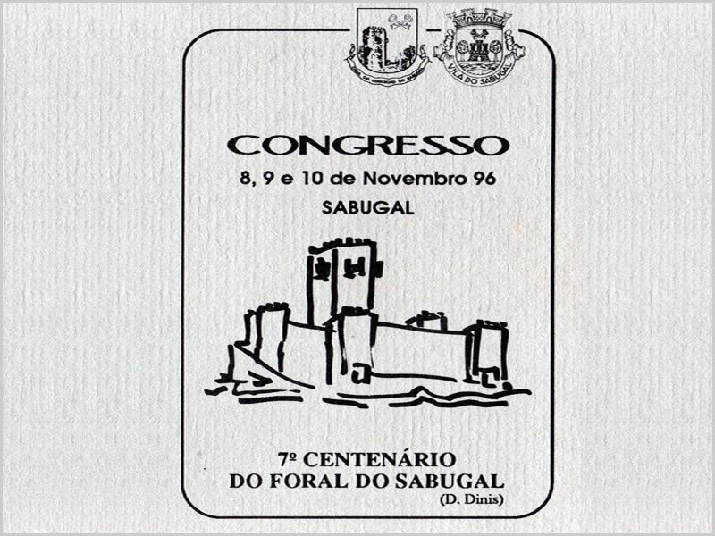 Congresso do 7.º Centenário do Foral do Sabugal por D. Dinis - 1996 - capeiaarraiana.pt