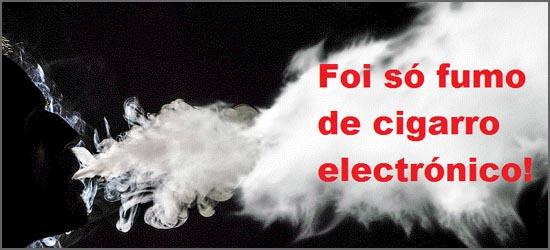 Foi só fumo do cigarro electrónico