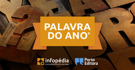 Palavra do ano - Porto Editora - Capeia Arraiana