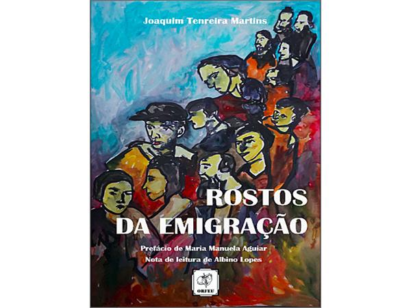 Rostos da Emigração de Joaquim Tenreira Martins