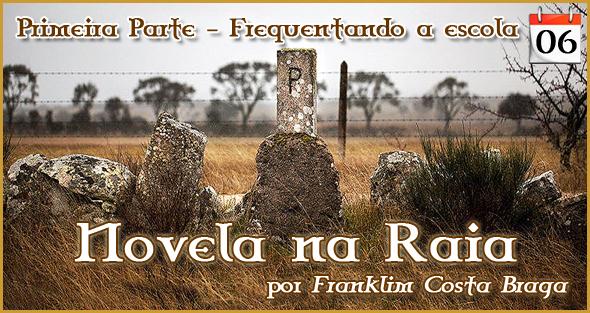 Novela na Raia - Frequentando a Escola - Franklim Costa Braga - Capeia Arraiana