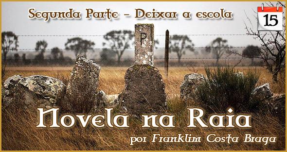Novela na Raia - Episódio 15 - Franklim Costa Braga - Capeia Arraiana