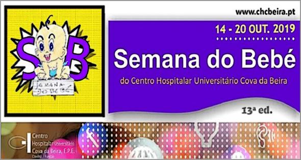 Centro Hospitalar Universitário Cova da Beira (CHUCB) vai assinalar de 14 a 20 de outubro a 13.ª Semana do Bebé
