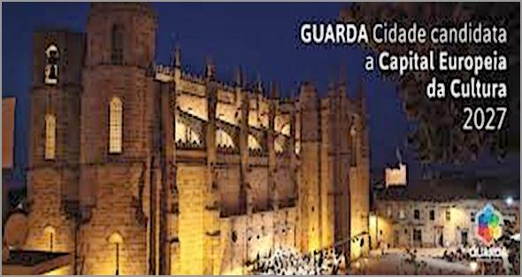 Guarda - apresentação do Conselho Estratégico / Capital Europeia da Cultura / 2027