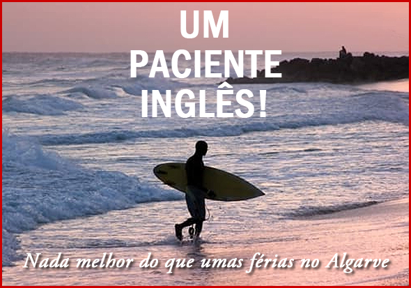 Um paciente inglês... no Algarve!