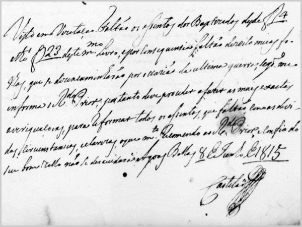 Em 1815 refere-se que faltam 18 meias folhas dos assentos de batismos