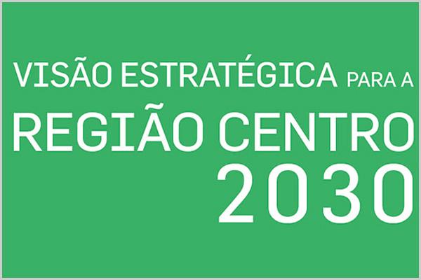 Visão Estratégica para a Região Centro 2030