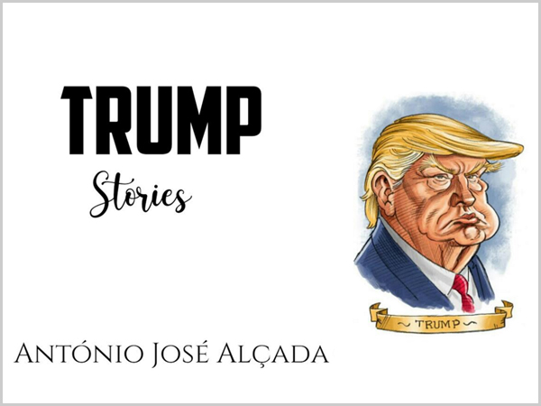 Trump Stories, por António José Alçada
