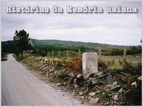Histórias da Memória Raiana - capeiaarraiana.pt
