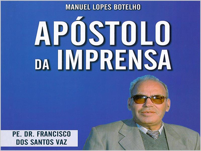 Livro «Apóstolo da Imprensa», por Padre Manuel Lopes Botelho