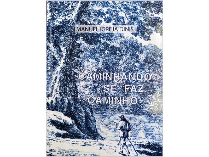 Caminhando se faz Caminho, livro do Padre Manuel Igreja Dinis