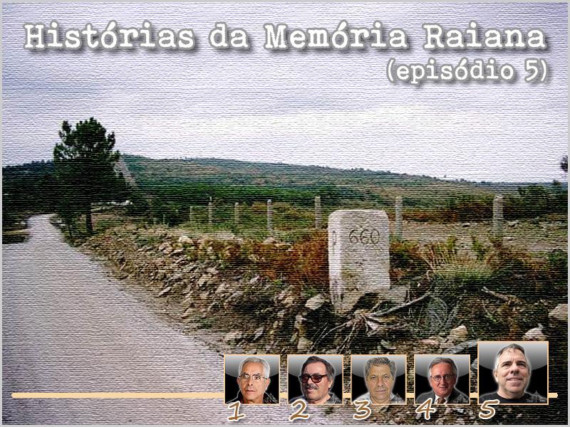 Histórias da Memória Raiana - Episódio 5 - António José Alçada - capeiaarraiana.pt