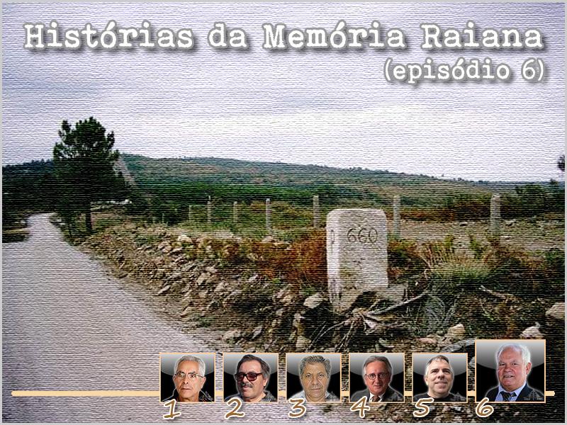 Histórias da Memória Raiana - Episódio 6 - Franklim Costa Braga - capeiaarraiana.pt