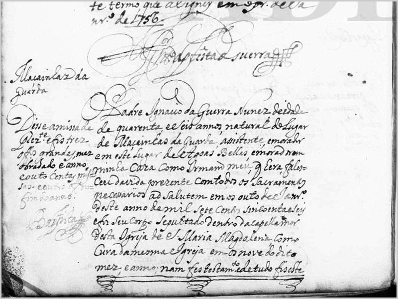 Em 1756 faleceu o padre Ignácio da Guerra Nunes, de 46 anos, natural de Maçainhas, Guarda
