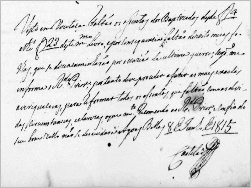 Em 1815 refere-se que faltam folhas dos assentos de batismos