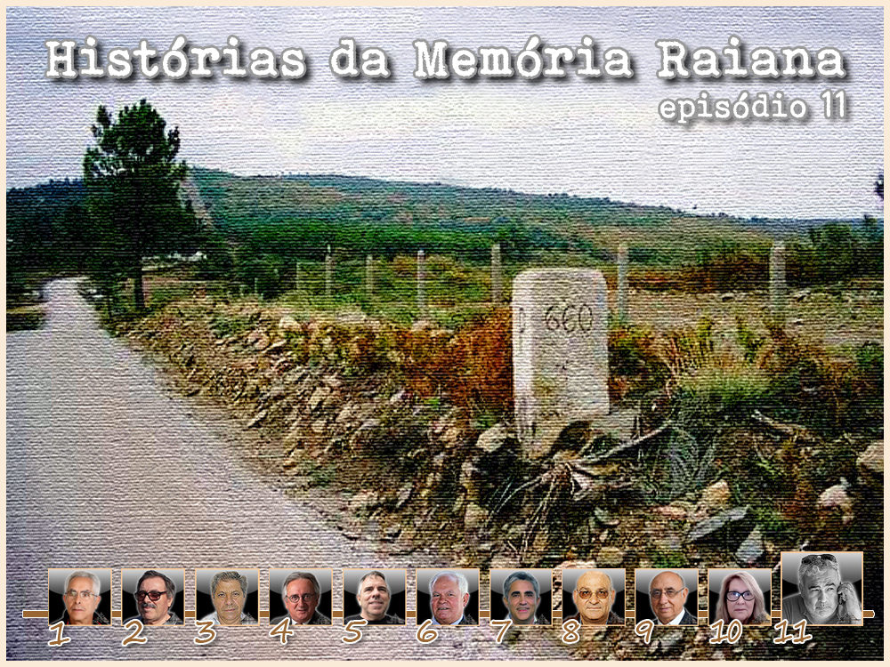 Histórias da Memória Raiana - Episódio 11 - José Carlos Lages - capeiaarraiana.pt