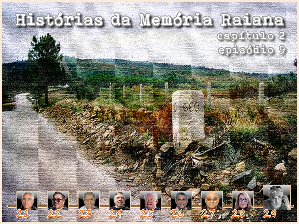 Histórias da Memória Raiana - Capítulo 2 - Episódio 9 - José Carlos Lages - capeiaarraiana.pt