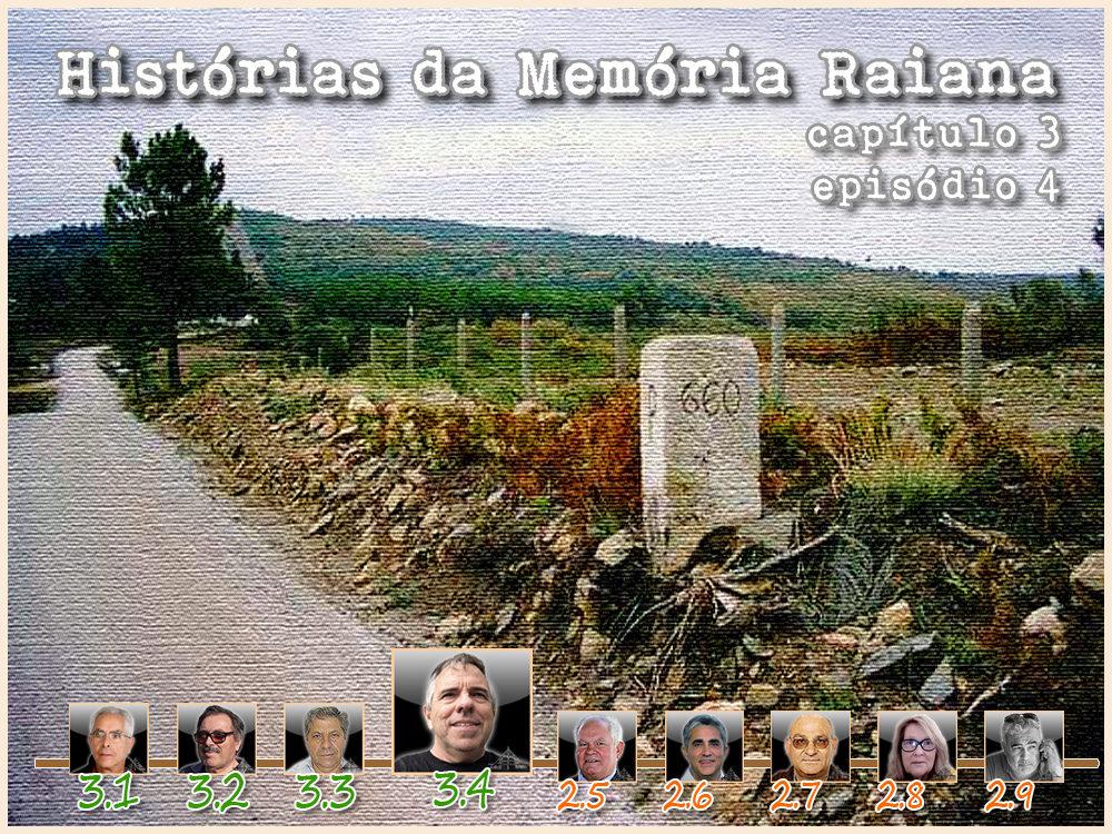 Histórias da Memória Raiana - Capítulo 3 - Episódio 4 - António José Alçada - capeiaarraiana.pt