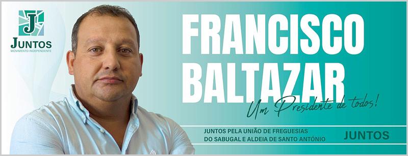 Francisco Baltazar - candidato pelo Movimento Independente  «Juntos pela União de Freguesias do Sabugal e Aldeia de Santo António»
