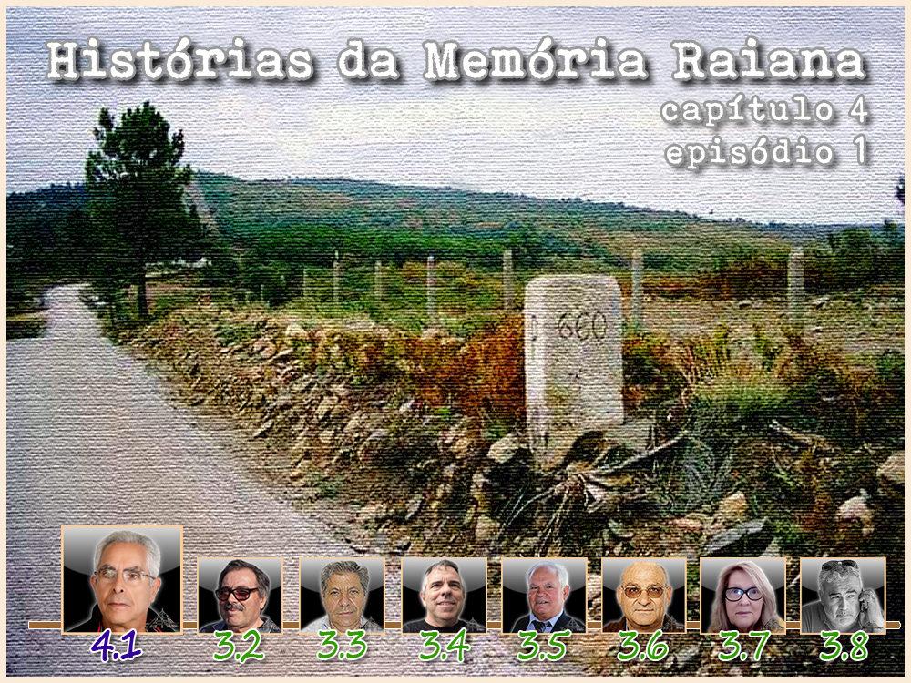 Histórias da Memória Raiana - Capítulo 4 - Episódio 1 - António Emídio - capeiaarraiana.pt